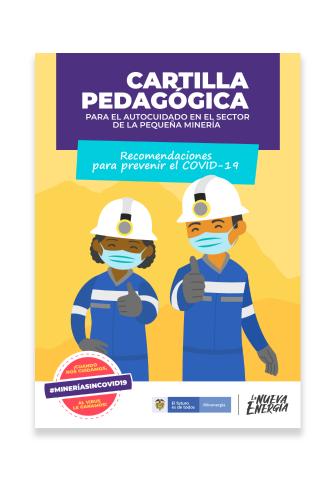 2.Cartilla pedagógica para el autocuidado en el sector de la pequeña minería: recomendaciones para prevenir el Covid-19