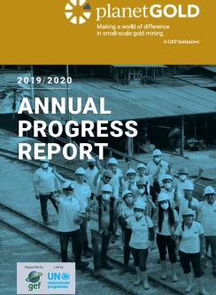 Cover image for planetGOLD 2019 2020 Annual Progress Report with photo of miners in hard hats and title text