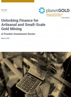 Cover image - Unlocking Finance for ASGM planetGOLD report