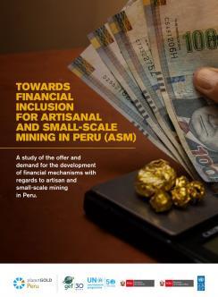 Hacia la inclusión financiera de la minería artesanal y de pequeña escala en el Perú